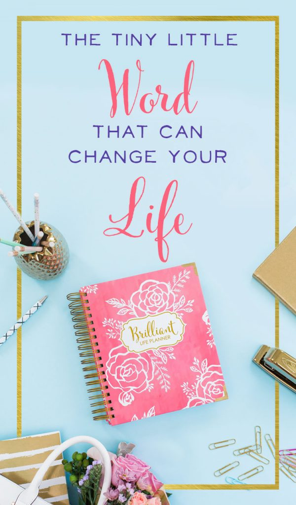 There's a Tiny Little Word, that - when used effectively - can change your life! Click to find out what it is, strategies for using it well, and how you can break free of certain mindsets that are holding you back. | Productivity Tips for Moms